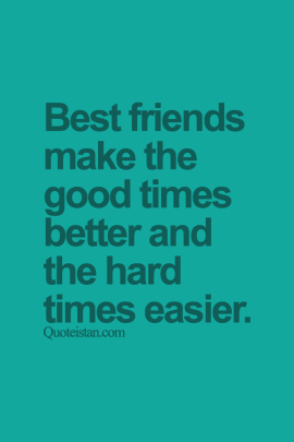 best-friends-make-the-good-times-better-and-the-hard-times-easier