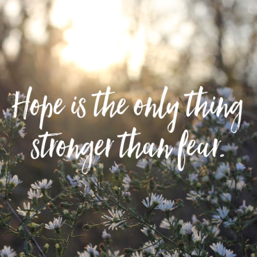 hope-is-the-only-thing-stronger-than-fear-8